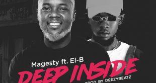 Magesty Ft El-B – Deep Inside